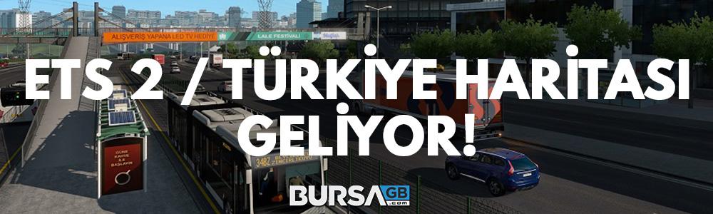 ETS 2 Road To The Black Sea Paketi ile Türkiye Haritası Geliyor!