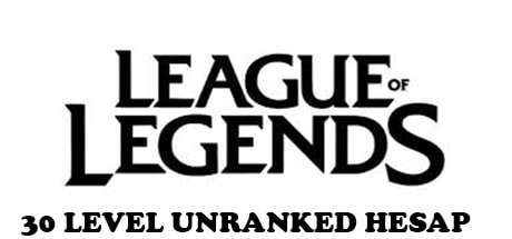 League of Legends 30 Level Unranked Hesap TR